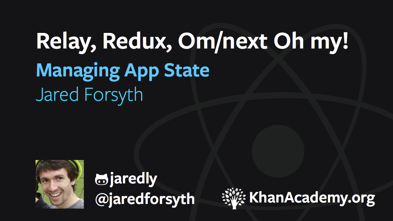 Relay, Redux, Om/next Oh my!